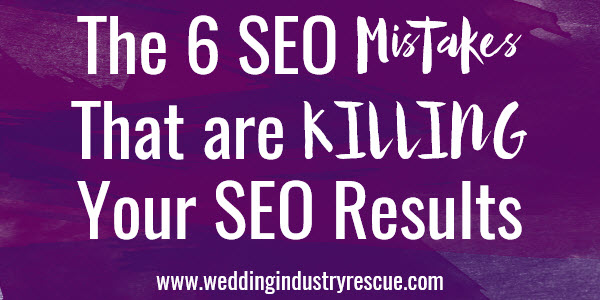 6 SEO mistakes that are killing your SEO results