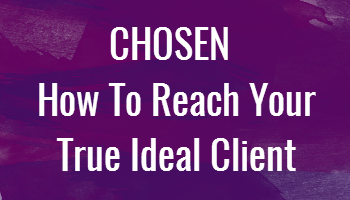 Chosen - Ideal Client