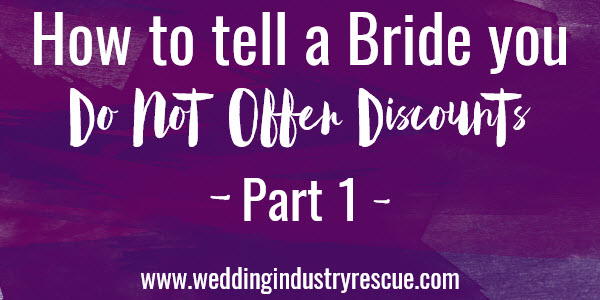 How to tell a bride you do not offer discounts