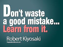 Don't waste a good mistake.