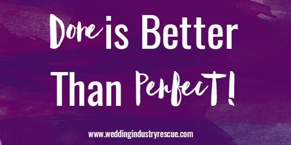Done is Better than Perfect Blog