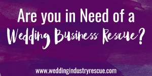 are you in need of a wedding business rescue
