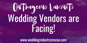outrageous lawsuits wedding vendors are facing