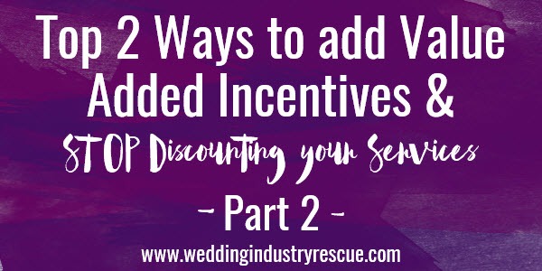 top 2 ways to add value added incentives