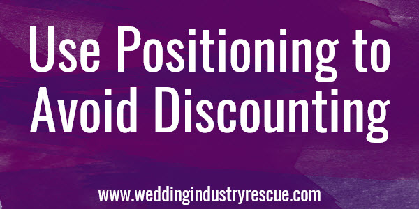 use positioning to avoid discounting