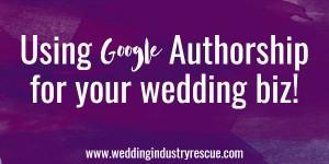 using Google authorship for your wedding biz
