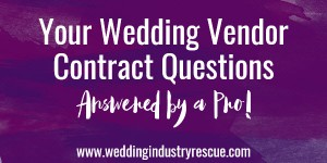 your wedding vendor contract questions answered by a pro